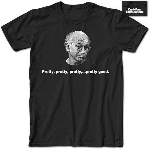larry david pretty pretty pretty pretty good t shirt Larry David Pretty, Pretty, Pretty Pretty Good T Shirt