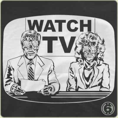 they live on tv t shirt They Live On TV T Shirt