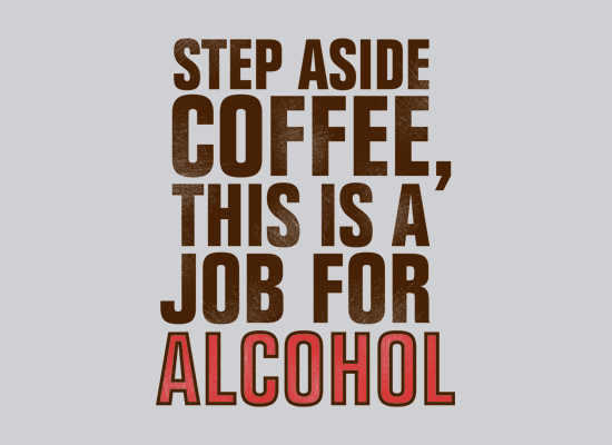 step aside coffee this is a job for alcohol t shirt Step Aside Coffee This is a Job for Alcohol T Shirt