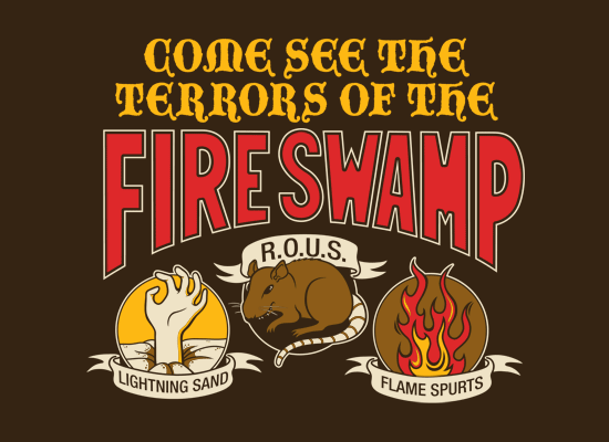 come see the terrors of the fire swamp t shirt Come See The Terrors of the Fire Swamp T Shirt