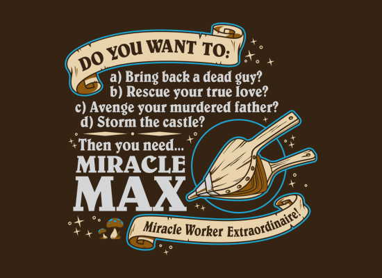 miracle mac brown Miracle Max T Shirt on Sale for $15.95